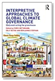 Interpretive Approaches to Global Climate Governance: (De)constructing the Greenhouse (Interventions)