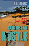 Caribbean Hustle (A Nick Teffinger Thriller / Read in Any Order)