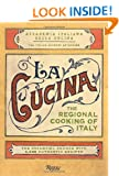 La Cucina: The Reginal Home Cooking of Italy