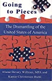 Going to Pieces: The Dismantling of the United States of America