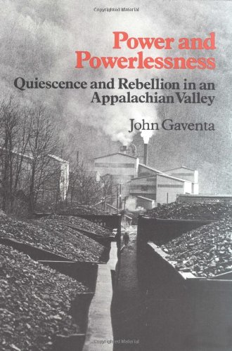 Power and Powerlessness: Quiescence & Rebellion in an Appalachian Valley