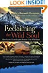 Reclaiming the Wild Soul: How Earth's...