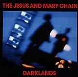 Darklands - Jesus & Mary Chain