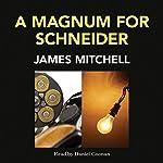 A Magnum for Schneider | James Mitchell