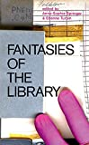 img - for Fantasies of the Library (MIT Press) book / textbook / text book