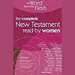 The Word Becomes Flesh: The Complete New Testament Read by Women |  Zondervan