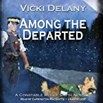Among the Departed: A Constable Molly Smith Mystery | Vicki Delany
