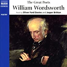 The Great Poets: William Wordsworth  by William Wordsworth Narrated by Jasper Britton, Oliver Ford Davies