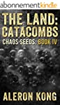 The Land: Catacombs (Chaos Seeds Book...