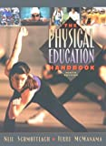 img - for By Neil Schmottlach Physical Education Handbook (9th) [Hardcover] book / textbook / text book