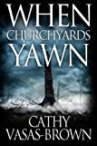 img - for When Churchyards Yawn by Cathy Vasas-Brown (2015-11-03) book / textbook / text book