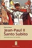 echange, troc Pierre Amar - Jean-Paul II Santo Subito ! : Spectacle pour les familles en sept scènes et un épilogue