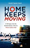 Home Keeps Moving: A Glimpse Into the Extraordinary Life of a Third Culture Kid