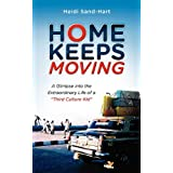 Home Keeps Movingby Heidi Sand-Hart