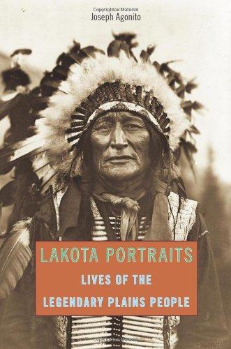 Lakota Portraits: Lives Of The Legendary Plains People