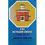 The Octagon House: A Home for All ~ O. S. Fowler