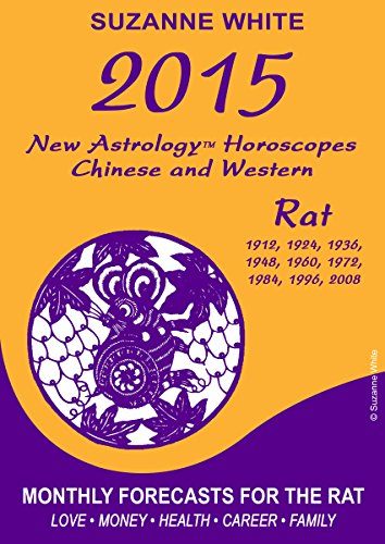 Suzanne White - 2015 Rat New Astrology Horoscopes: Chinese and Western (English Edition)