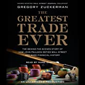 Hörbuch The Greatest Trade Ever: How John Paulson Defied Wall Street and Made Financial History