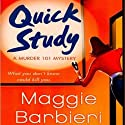 Quick Study: A Murder 101 Mystery, Book 3 Audiobook by Maggie Barbieri Narrated by Gayle Hendrix