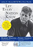 Let Every Nation Know with CD: John F. Kennedy in His Own Words (1402209223) by Golway, Terry