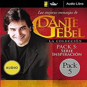 Serie Inspiración: Los mejores mensajes de Dante Gebel [Inspiration Series: The Best Messages of Dante Gebel] Speech