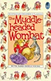 THE ADVENTURES OF THE MUDDLE-HEADED WOMBAT (0207167338) by Park, Ruth, Illustrated by Noela Young
