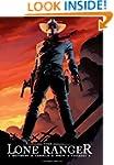 The Lone Ranger Volume 1: Now & Forever
