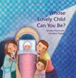 img - for Whose Lovely Child Can You Be? book / textbook / text book
