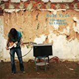 Kurt Vile - Constant Hitmaker