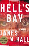 Hell's Bay (0312359586) by Hall, James W.