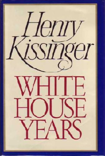 The White House Years, Henry A. Kissinger