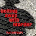 Getting Away with Murder | Pat Herbert