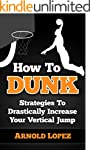 How To Dunk: Strategies To Drasticall...