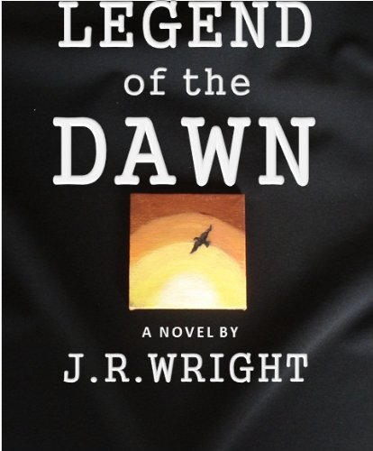 Free Kindle Book : LEGEND of the DAWN [ The Epic Frontier Adventure of a Lifetime ]