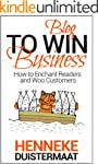 Blog to Win Business: How to Enchant...