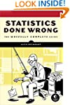 Statistics Done Wrong: The Woefully C...