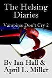 img - for The Helsing Diaries (Vampires Don't Cry: Book 2) book / textbook / text book
