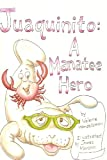 Juaquinito A Manatee Hero (Seaside Adventure Book 6)