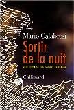 echange, troc Mario Calabresi - Sortir de la nuit : Une histoire des années de plomb