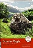 Orte der Magie - Wanderungen zu kraftvollen Plätzen in der Val Lumnezia