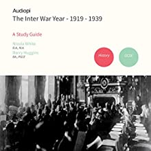 Inter War Year 1919-1939 History GCSE Study Guide Audiobook by Nicola White, Roy Huggins Hurst Narrated by Alexander Piggins, Jonathan Matthews