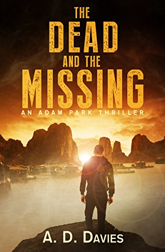 The Dead and the Missing: An Adam Park Thriller by A. D. Davies