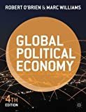 img - for Global Political Economy: Evolution and Dynamics 4th (fourth) ,New E Edition by O'Brien, Robert, Williams, Marc published by Palgrave Macmillan (2013) book / textbook / text book