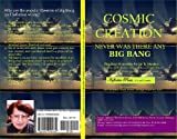 img - for COSMIC CREATION: NEVER WAS THERE ANY BIG BANG book / textbook / text book