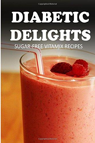 Sugar-Free Vitamix Recipes (Diabetic Delights) front-1019213