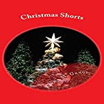 Christmas Shorts: True Stories for Young and Old | Rayna Gangi
