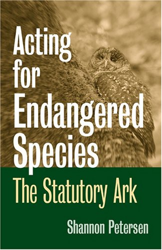 Acting for Endangered Species: The Statutory Ark (Development of Western Resources)