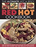 img - for Red Hot! A Cook's Encyclopedia Of Fire And Spice: With Over 400 Recipes From India, The Caribbean, Mexico, Africa, Thailand And All The Spiciest Corners Of The World book / textbook / text book