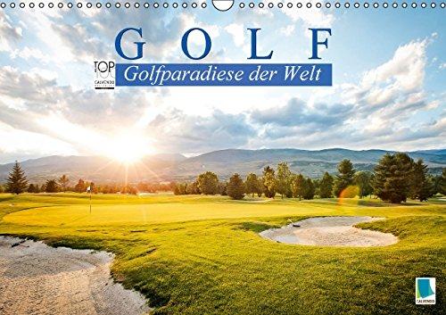 Golf: Golfparadiese der Welt (Wandkalender 2016