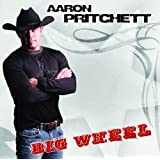 Big Wheel (2 Bonus Tracks)by Aaron Pritchett
